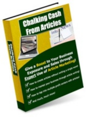 Product picture Chalking-Cash-From-Articles - Increase Traffic To Your Websi